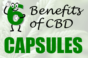 6 Benefits of CBD Capsules