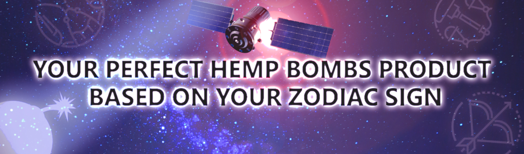 "picture of a satellite in space with, ""can we guess your favorite hemp cbd product based on your zodiac sign? overlayed on text"