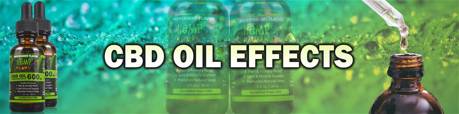 CBD Oil Effects with two bottles of Hemp Bombs CBD Oil and a dropper of CBD Oil on a green/blue background