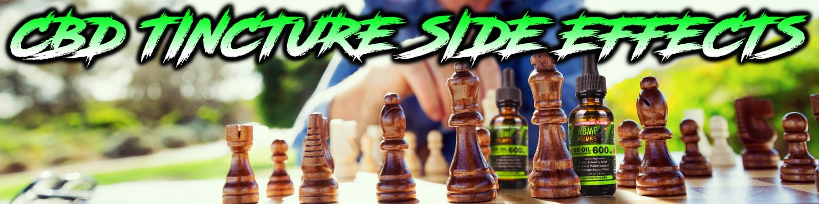 CBD Tincture Side Effects with a chess board and two bottles of 600mg Hemp Bombs CBD Oil