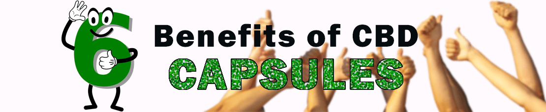 6 Benefits of CBD capsules